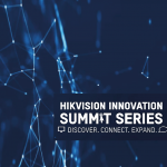 HIKVISION INNOVATION SUMMIT - 12-13/03/2020 - Cancelled COVIT 19